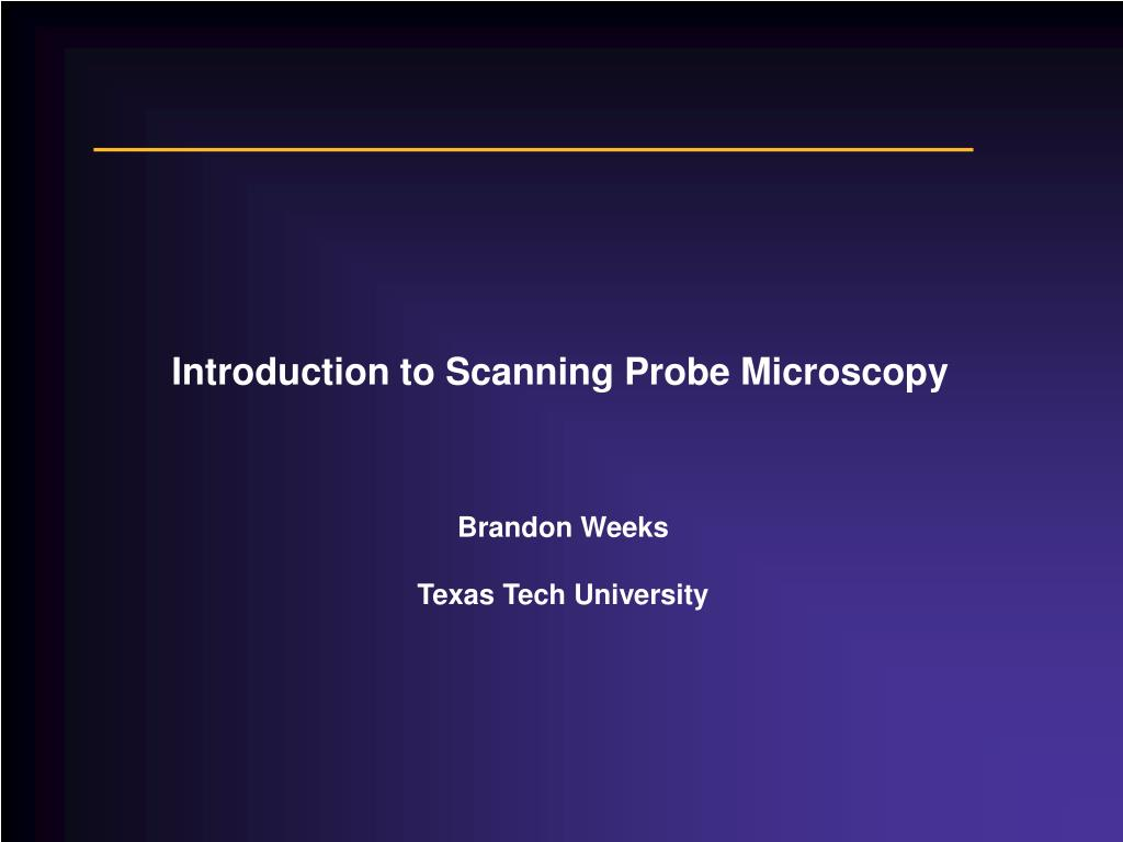 introduction to scanning probe microscopy l.