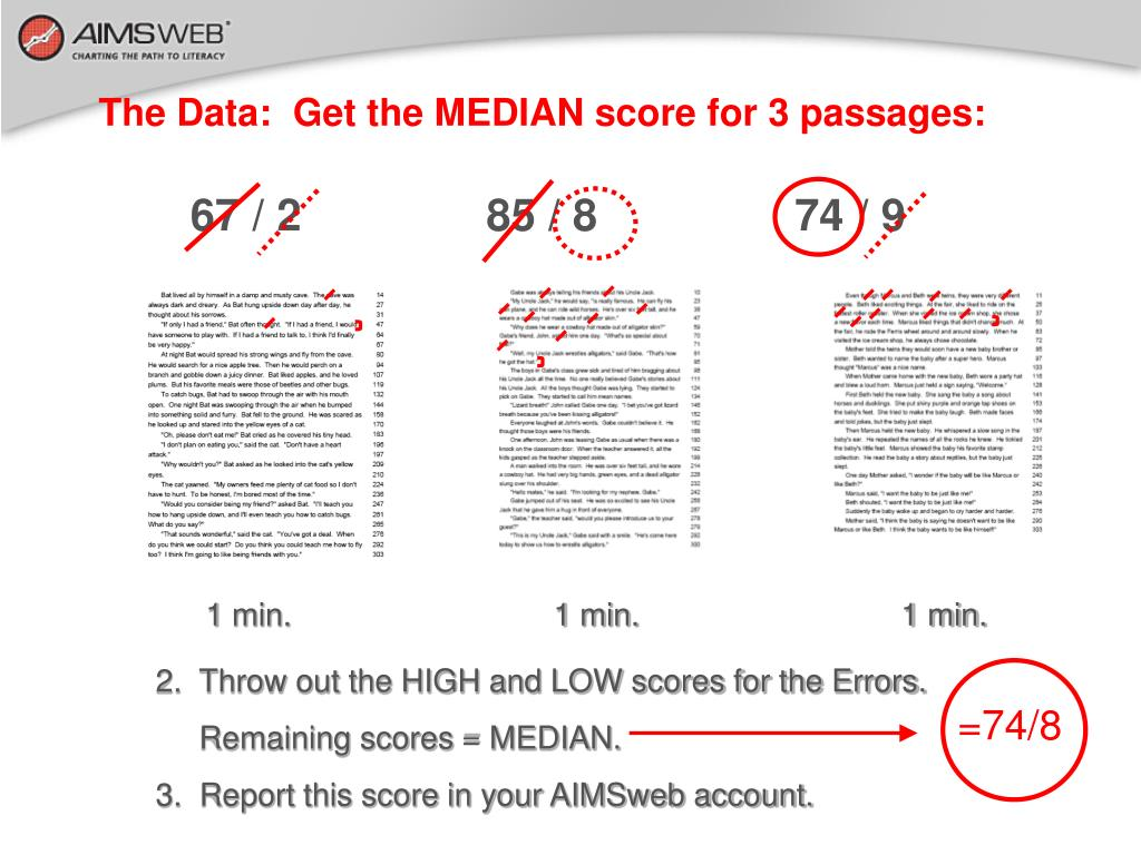 The Data:  Get the MEDIAN score for 3 passages: