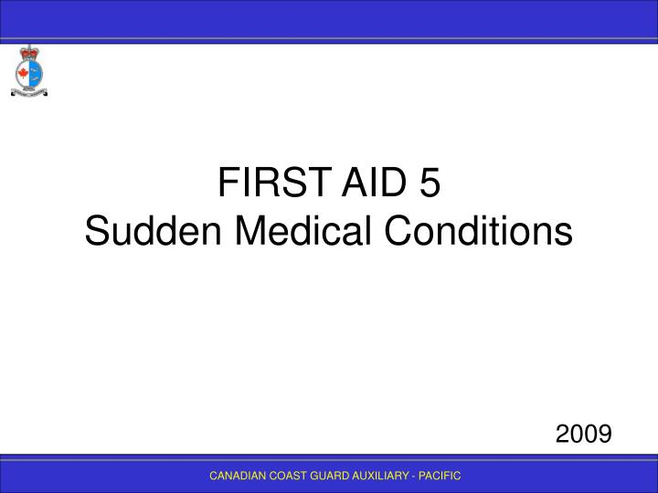First aid 5 sudden medical conditions