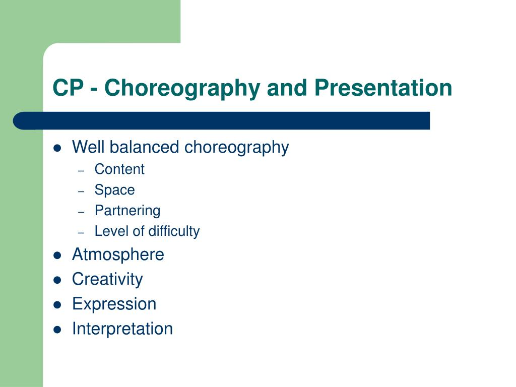 CP - Choreography and Presentation