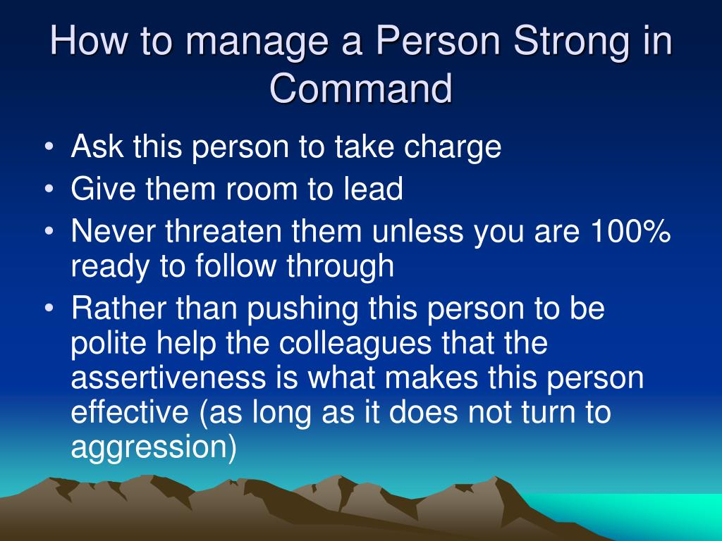 How to manage a Person Strong in Command