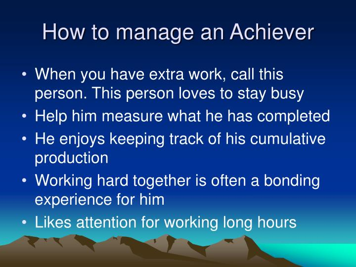 How to manage an achiever