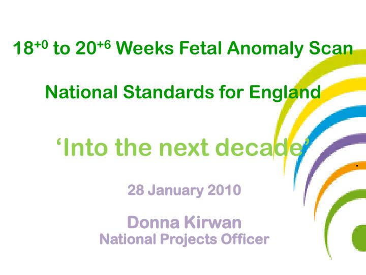 18 0 to 20 6 weeks fetal anomaly scan national standards for england into the next decade