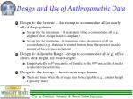 design and use of anthropometric data