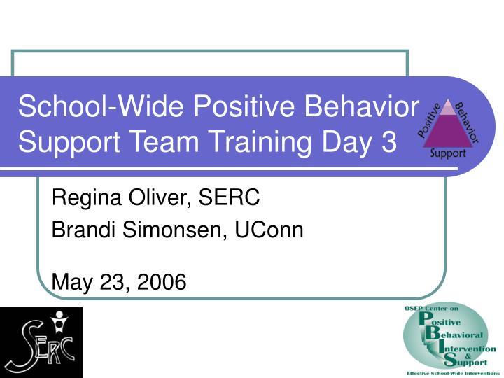 School wide positive behavior support team training day 3