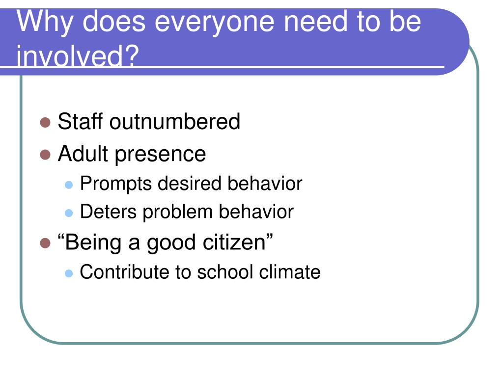 Why does everyone need to be involved?