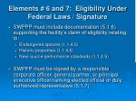 elements 6 and 7 eligibility under federal laws signature