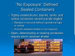 no exposure defined sealed containers