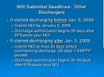 noi submittal deadlines other dischargers