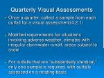 quarterly visual assessments