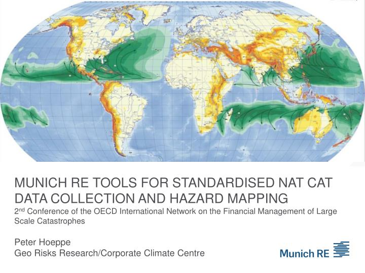 munich re tools for standardised nat cat data collection and hazard mapping n.