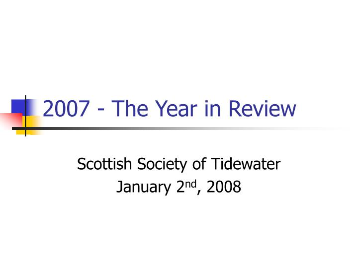 2007 the year in review