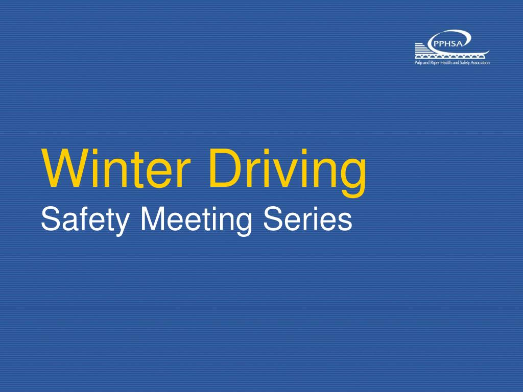 winter driving safety meeting series l.