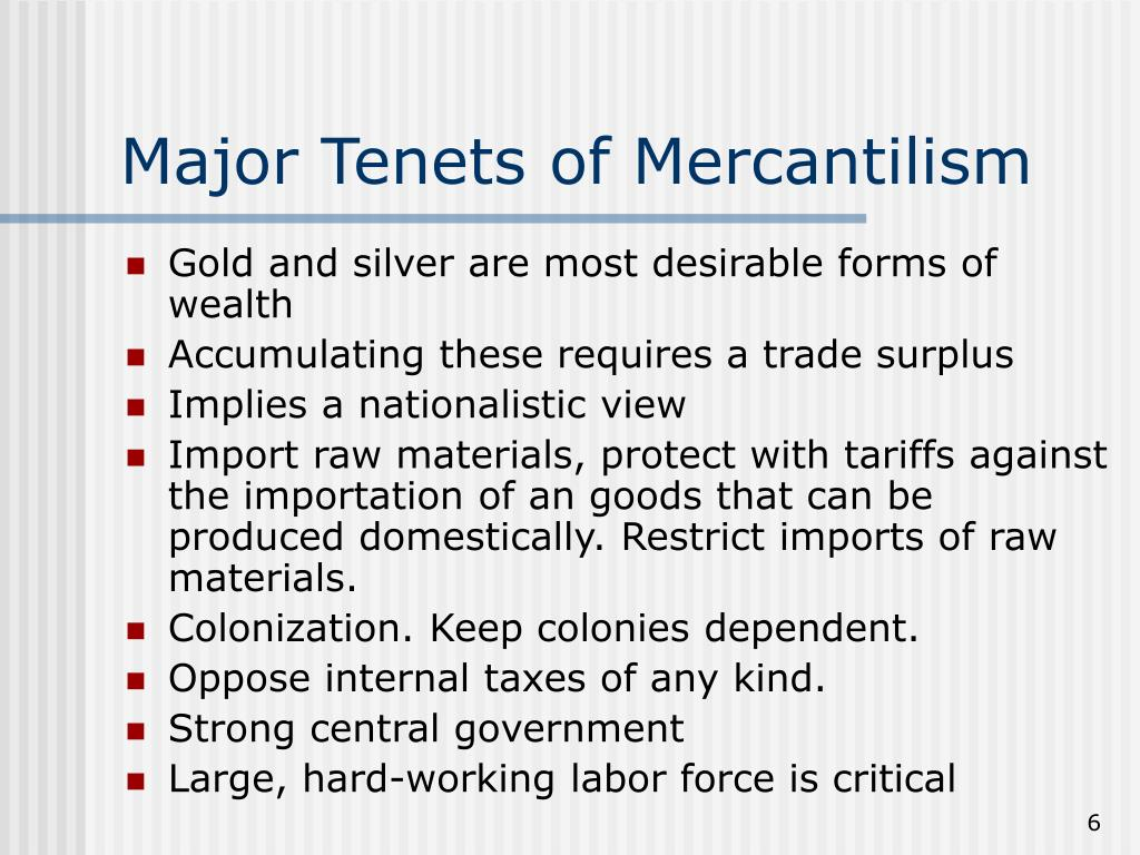 Major Tenets of Mercantilism