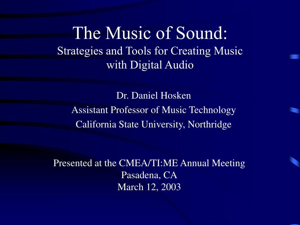 the music of sound strategies and tools for creating music with digital audio l.
