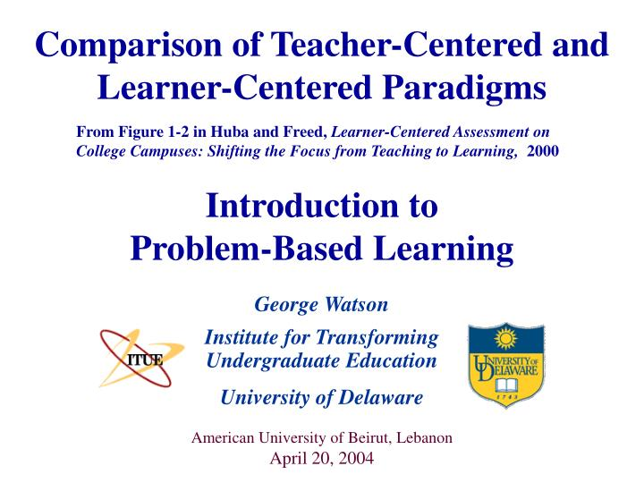 comparison of teacher centered and learner centered paradigms n.