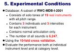 5 experimental conditions