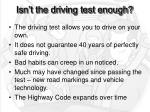 isn t the driving test enough