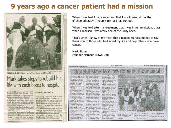 9 years ago a cancer patient had a mission