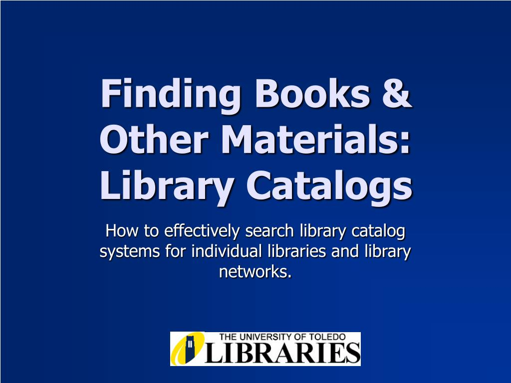 finding books other materials library catalogs l.
