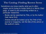 the catalog finding known items