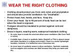 wear the right clothing