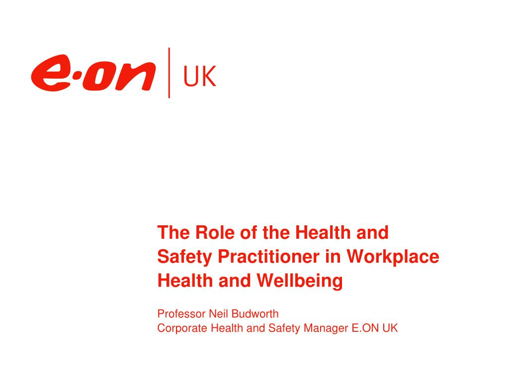 the role of the health and safety practitioner in workplace health and wellbeing l.