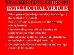 teacher education isu intellectual virtues