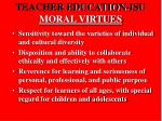 teacher education isu moral virtues
