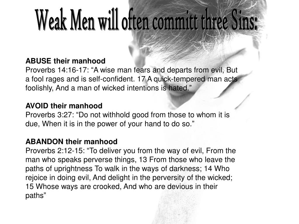Weak Men will often committ three Sins:
