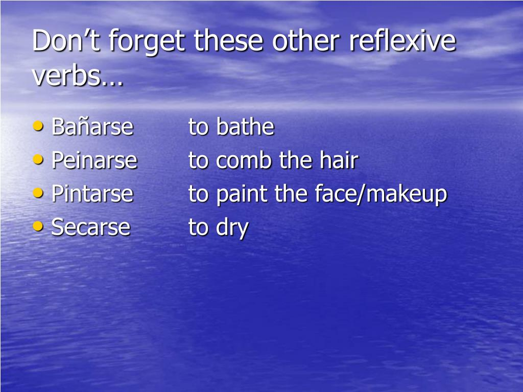Don't forget these other reflexive verbs…