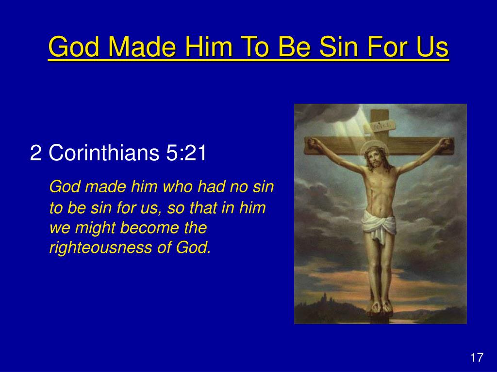 God Made Him To Be Sin For Us