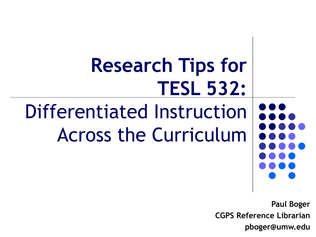 research tips for tesl 532 differentiated instruction across the curriculum l.