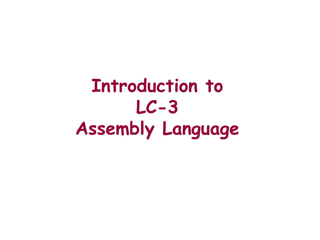 PPT - Introduction to LC-3 Assembly Language PowerPoint