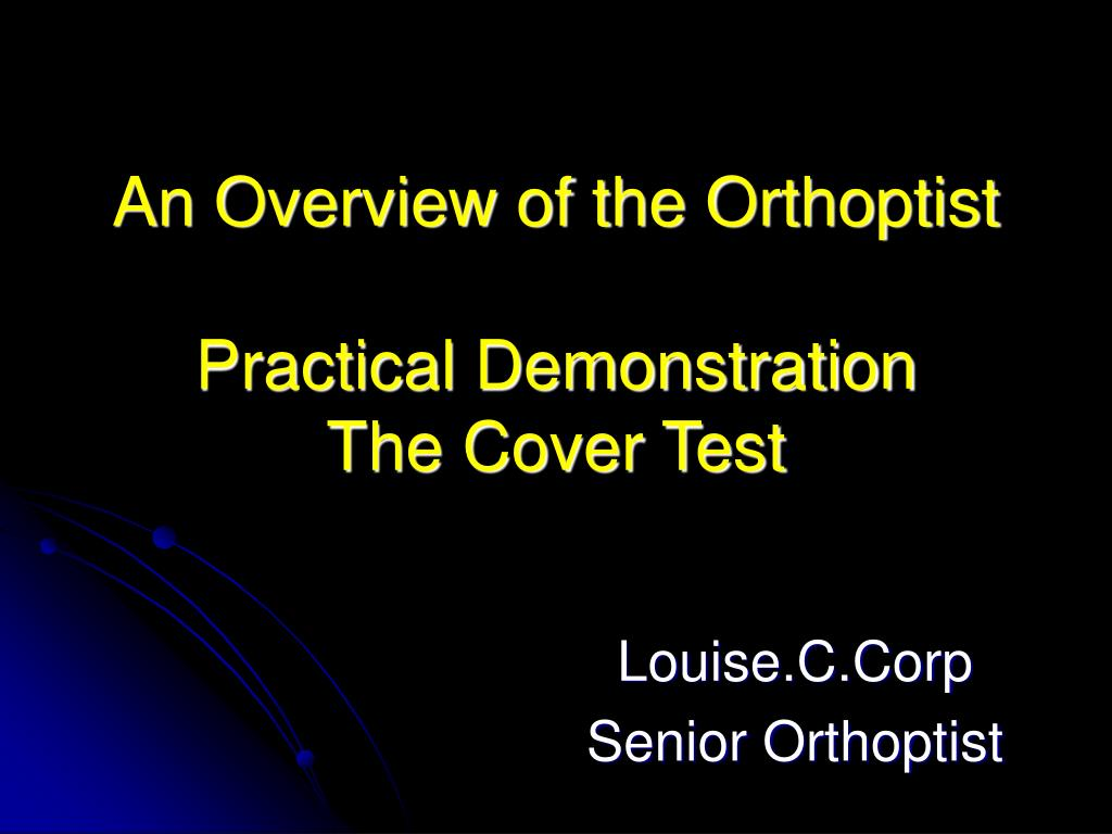 an overview of the orthoptist practical demonstration the cover test l.