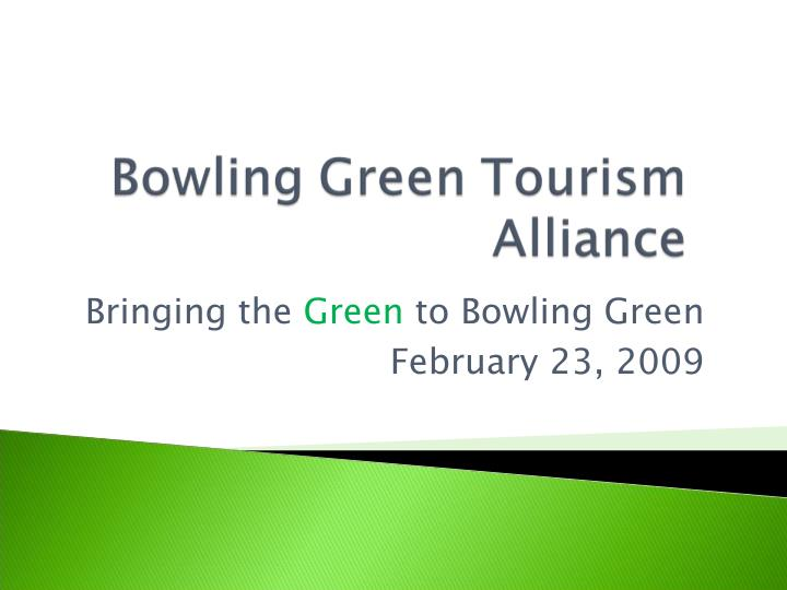 Bringing the green to bowling green february 23 2009