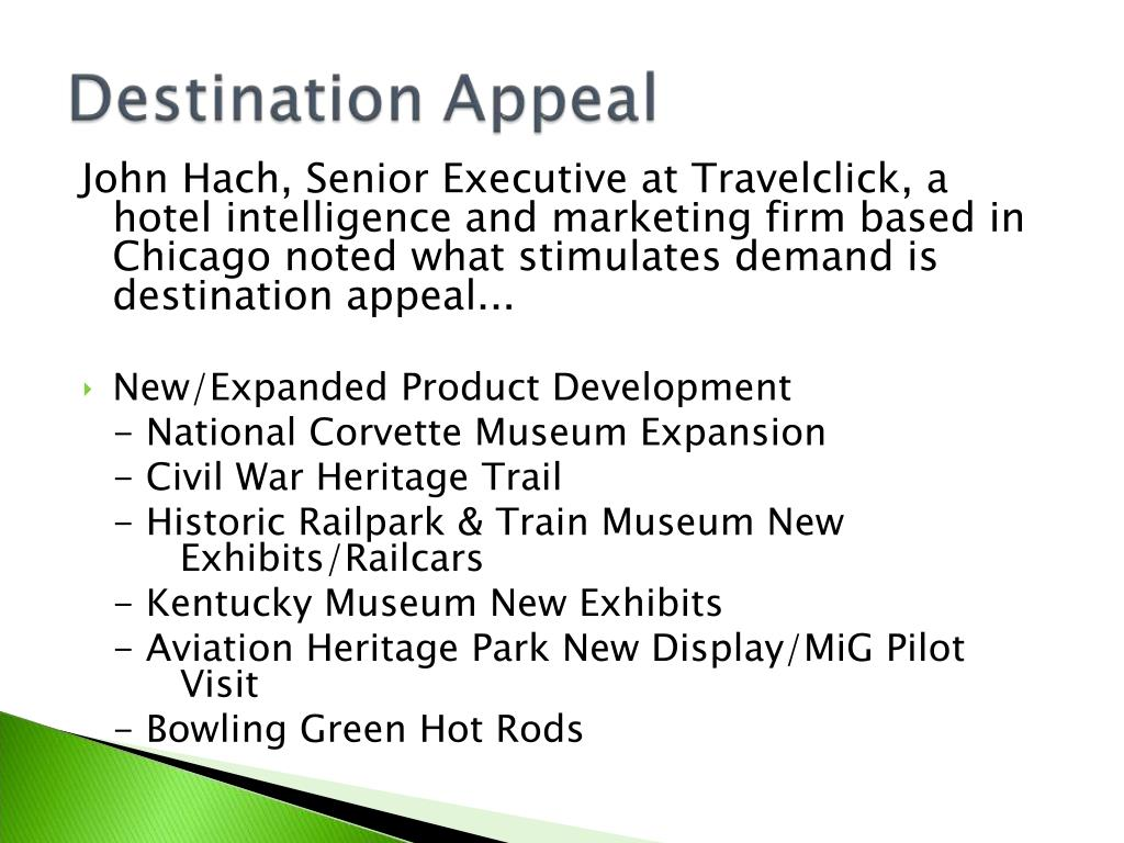 John Hach, Senior Executive at Travelclick, a hotel intelligence and marketing firm based in Chicago noted what stimulates demand is destination appeal...