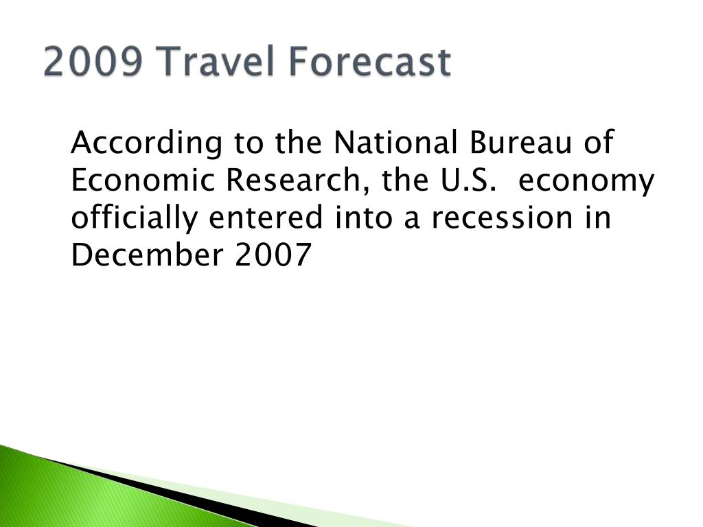According to the National Bureau of Economic Research, the U.S.  economy officially entered into a recession in December 2007
