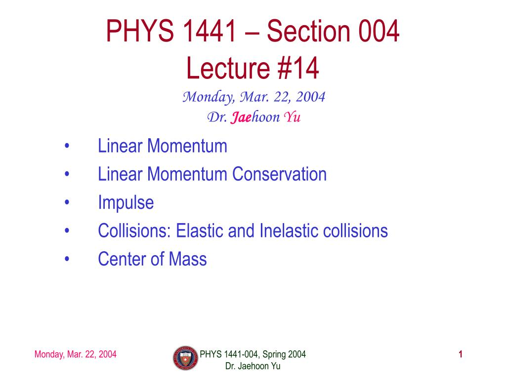 PPT - PHYS 1441 - Section 004 Lecture #14 PowerPoint ...