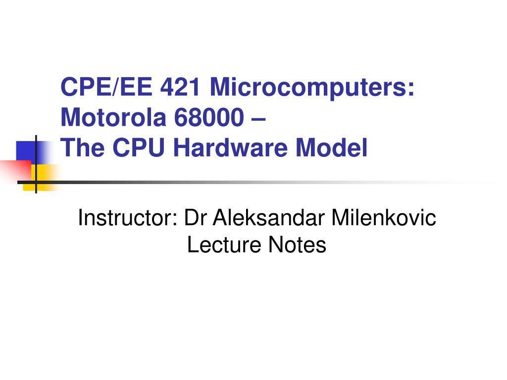CPE/EE 421 Microcomputers: