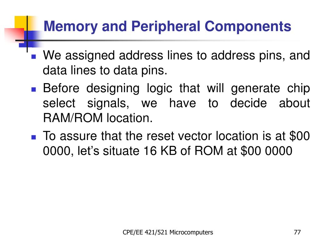 Memory and Peripheral Components