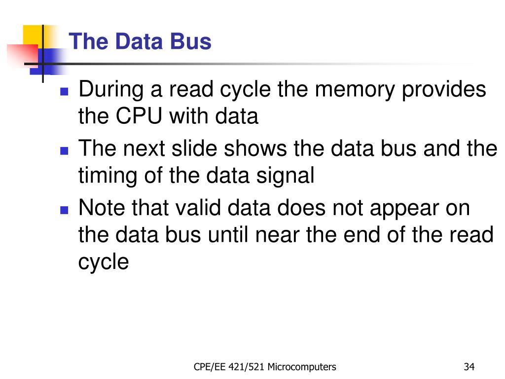 During a read cycle the memory provides the CPU with data