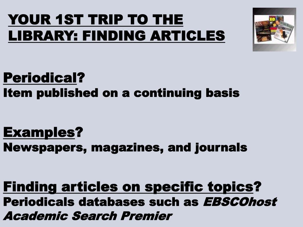 YOUR 1ST TRIP TO THE LIBRARY: FINDING ARTICLES