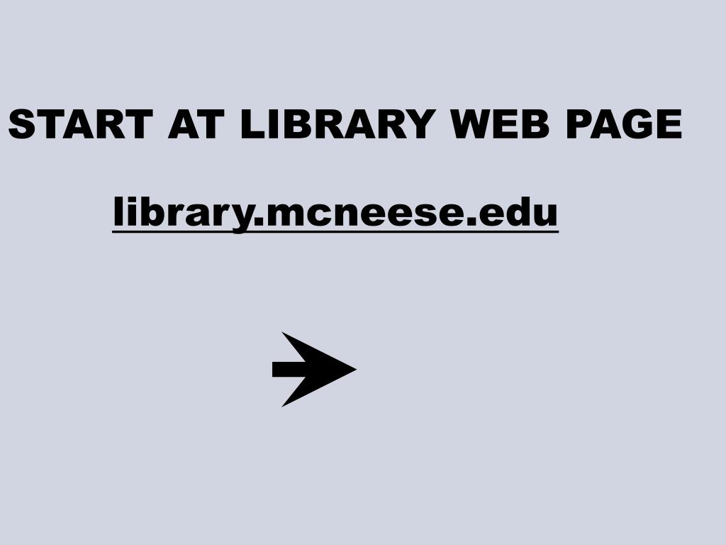 START AT LIBRARY WEB PAGE