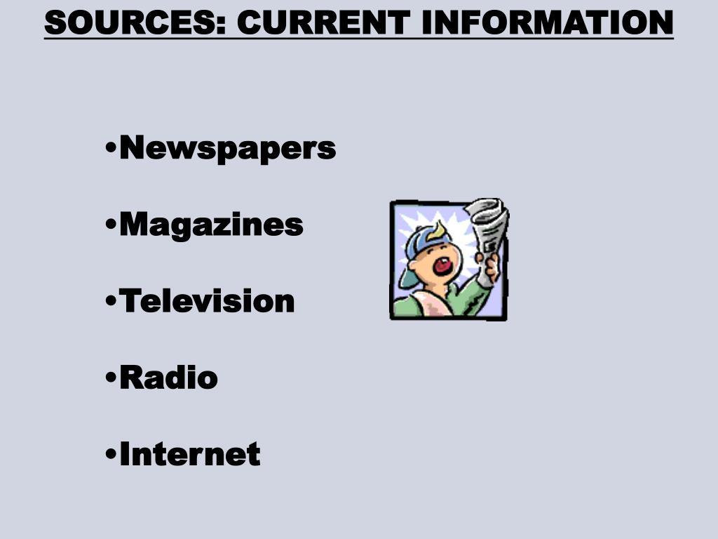 SOURCES: CURRENT INFORMATION