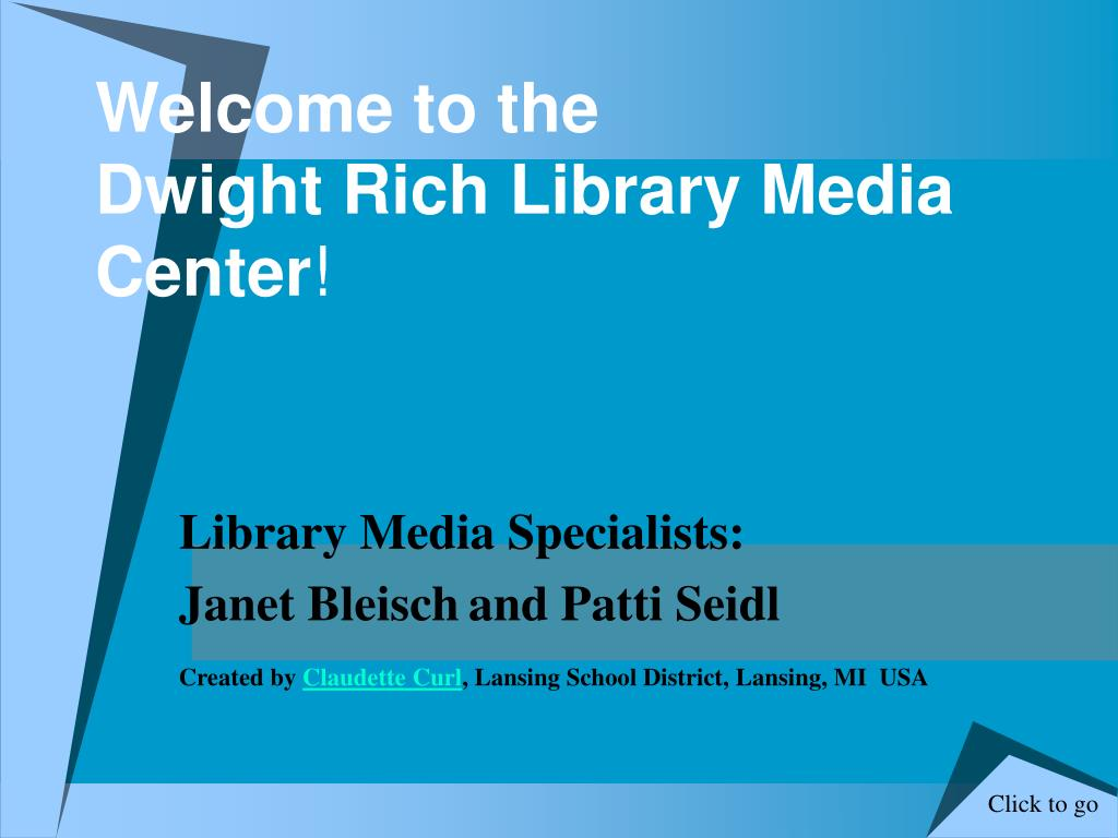 welcome to the dwight rich library media center l.