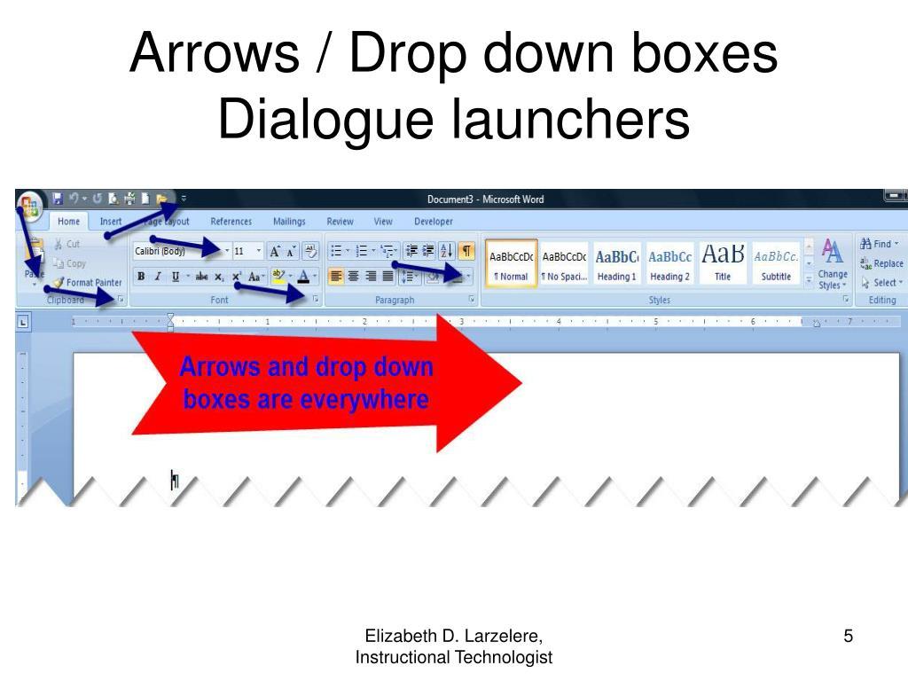 Arrows / Drop down boxes Dialogue launchers