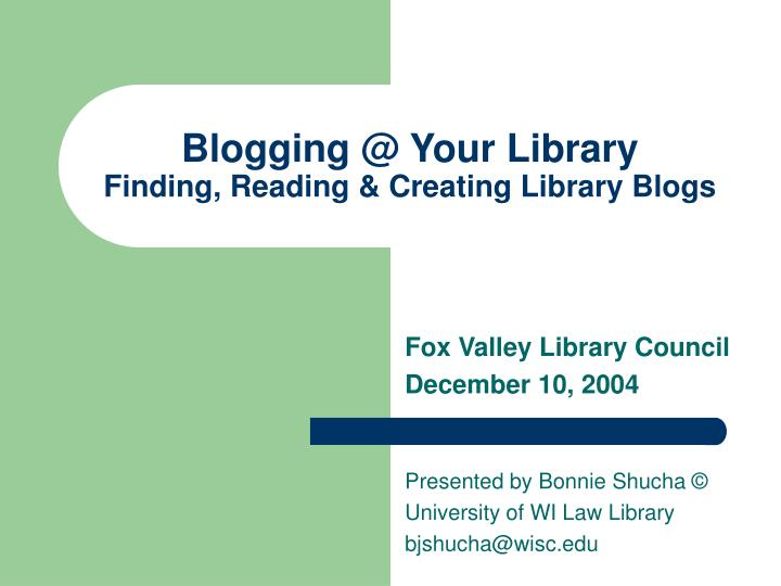 blogging @ your library finding reading creating library blogs n.