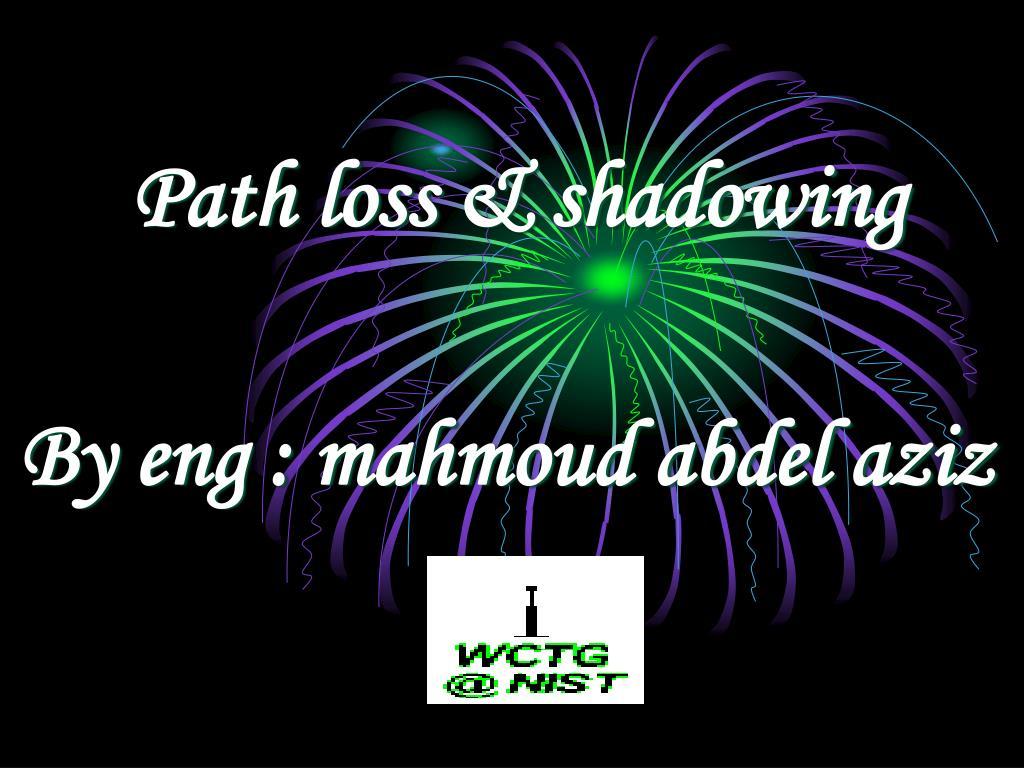 path loss shadowing l.