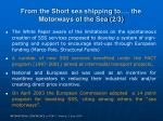 from the short sea shipping to the motorways of the sea 2 3